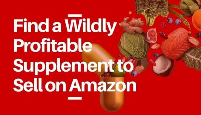 find profitable supplement to sell on Amazon